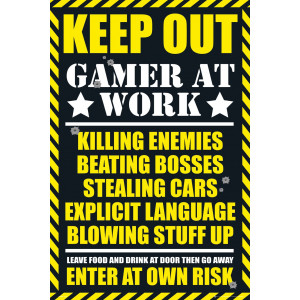 Gaming Kepp Out Poster